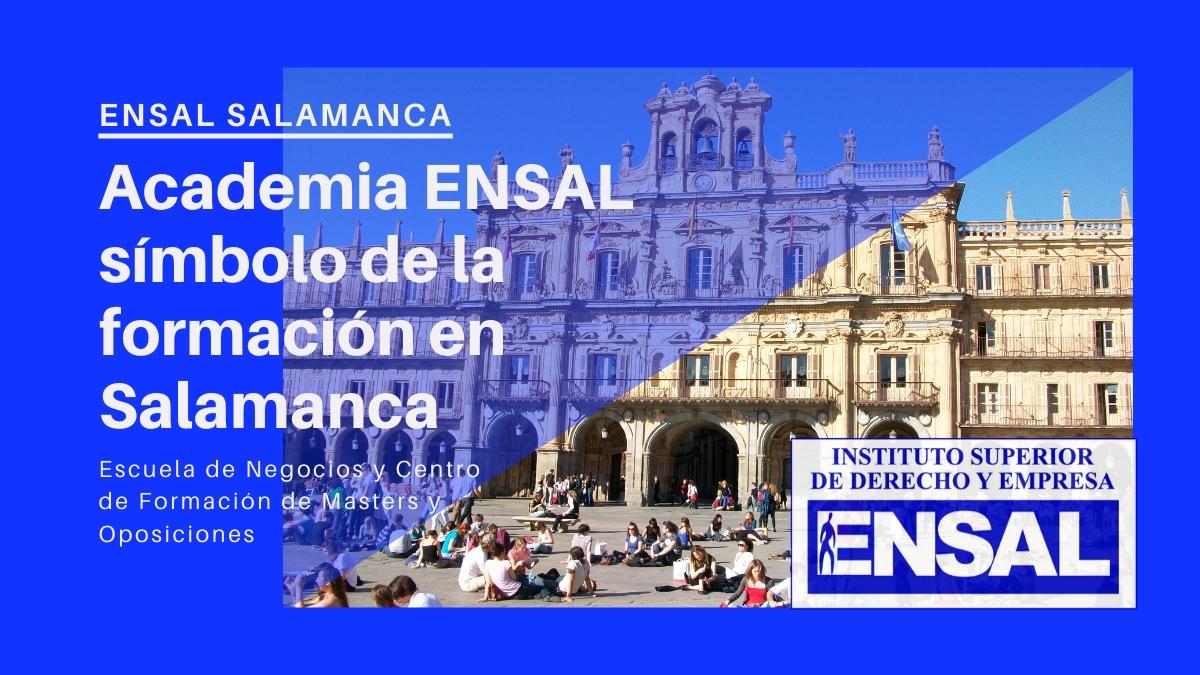 Academia ENSAL, símbolo de la formación en Salamanca